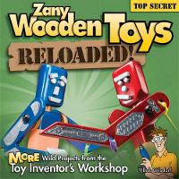 Zany Wooden Toys Reloaded!: More Wild...