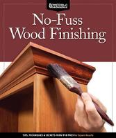 No-fuss Wood Finishing: Tips,...