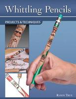 Whittling Pencils: Projects & Techniques