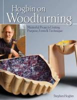 Hogbin on Woodturning: Masterful...