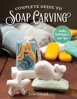 Complete Guide to Soap Carving: ...
