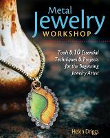 Metal Jewelry Workshop: Essential...