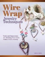 Wire Wrap Jewelry Techniques: Tools...