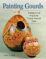 Painting Gourds: Techniques and...