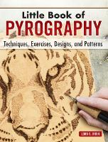 Little Book of Pyrography: ...