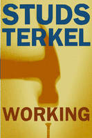 Working: People Talk About What They...