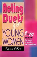 Acting Duets for Young Women: Eight-...