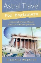 Astral Travel for Beginners: ...