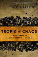 Tropic of Chaos: Climate Change and...