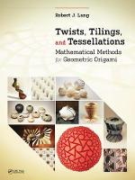 Twists, Tilings, and Tessellations:...