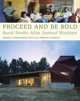 Proceed and be Bold: Rural Studio...