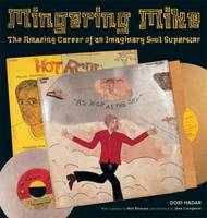 Mingering Mike: The Amazing Career of...