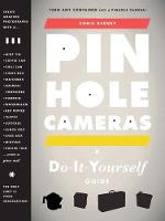 Pinhole Cameras: A DIY Guide