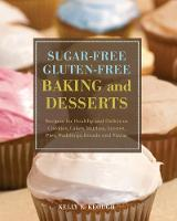 Sugar-Free Gluten-free Baking and...