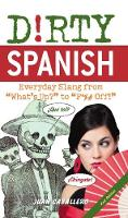 Dirty Spanish. Everyday slang