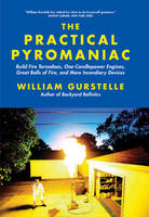 The Practical Pyromaniac: Build Fire...