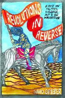 Revolutions In Reverse: Essays On...