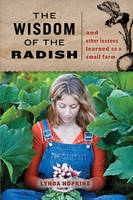 The Wisdom of the Radish: And Other...