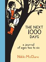 The Next 1000 Days: A Journal of Ages...