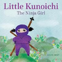 Little Kunoichi: The Ninja Girl