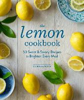 The Lemon Cookbook: 50 Sweet & Savory...