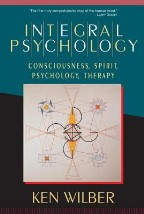 Integral Psychology: Consciousness,...