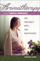 Aromatherapy and Herbal Remedies for...
