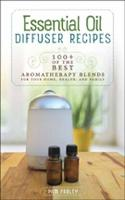 Essential Oil Diffuser Recipes: 100+...