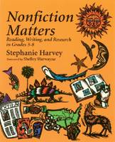 Nonfiction Matters: Reading, Writing...