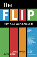 The Flip: Everything You Think is...