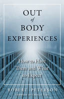 Out-of-Body Experiences: How to Have...