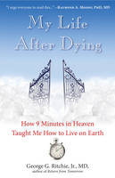My Life After Dying: How 9 Minutes in...