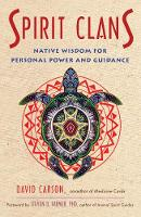 Spirit Clans: Native Wisdom for...
