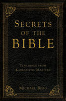 Secrets of the Bible: Teachings from...