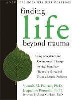 Finding Life Beyond Trauma: Using...