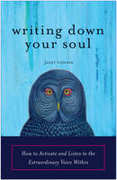 Writing Down Your Soul: How to...