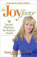 The Joy Factor: 10 Sacred Practices...