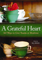 Grateful Heart: 365 Ways to Give...