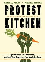 Protest Kitchen: Fight Injustice, ...