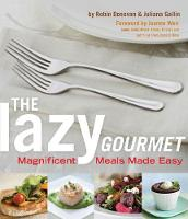 The Lazy Gourmet: Magnificent Meals...
