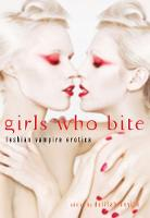 Girls Who Bite: Lesbian Vampire Erotica