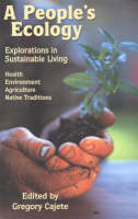 A People's Ecology: Explorations in...