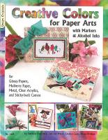 Creative Colors for Paper Arts: With...
