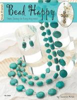 Bead Happy: Simple Jewelry for Every...
