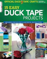 15 Easy Duck Tape Projects: Official...