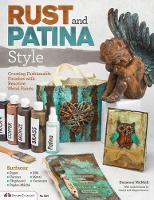 Rust and Patina Style: Creating...