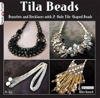 Tila Beads: Bracelets and Necklaces...