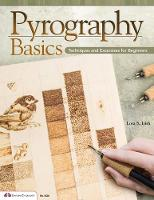 Pyrography Basics: Techniques and...