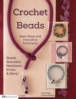 Crochet with Beads: Basic Steps and...