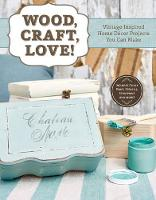 Wood, Craft, Love!: Vintage-Inspired...